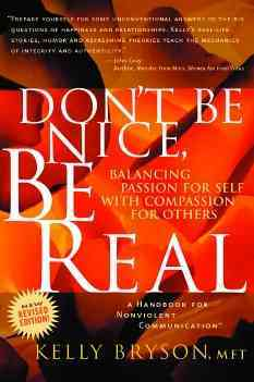 Don't Be Nice, Be Real By Bryson, Kelly