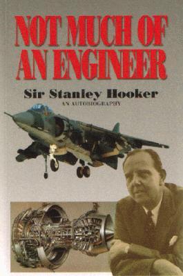 Not Much of an Engineer By Hooker, Stanley, Sir/ Gunston, Bill